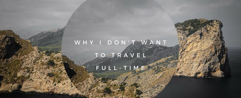 why I don't want to travel full-time